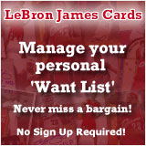 Manage your personal LeBron James cards Want List